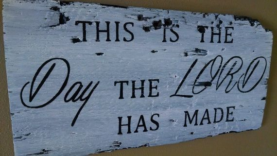 This is the day....inspirational painted barnwood sign on Etsy, $55.00