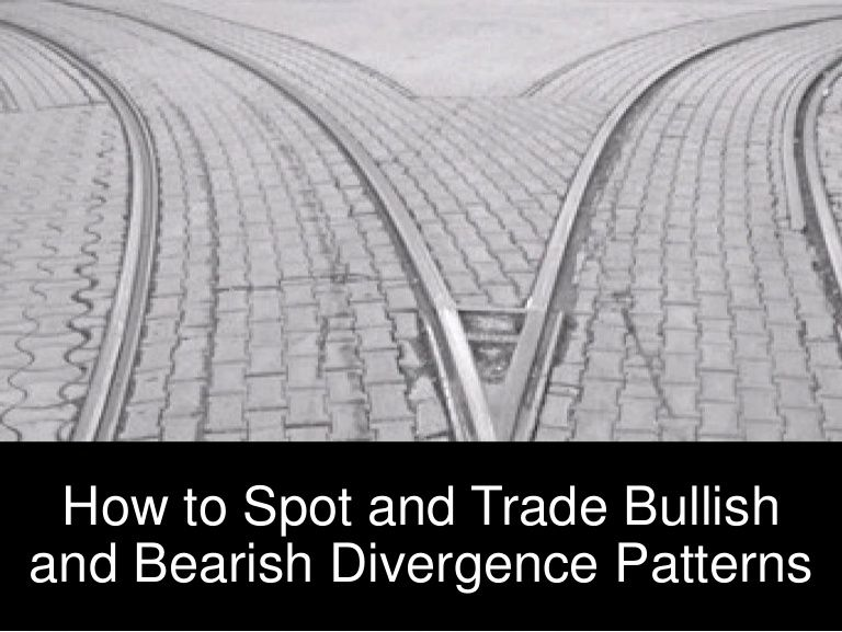 How To Spot And Trade Bullish And Bearish Divergence Patterns
