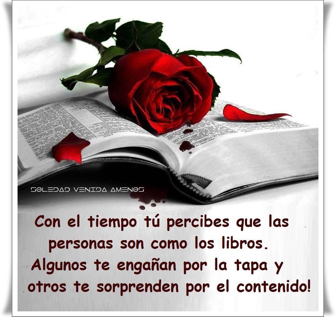 Con el tiempo tu percibes que las personas son como los libros ...
