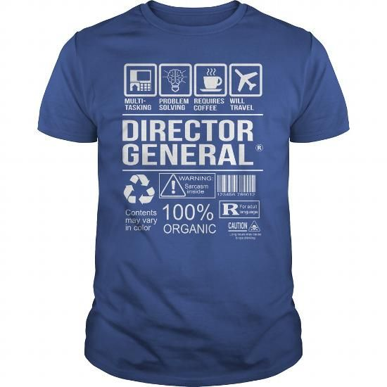 Awesome Tee For Director General T Shirts, Hoodies. Check price ==► https://www.sunfrog.com/LifeStyle/Awesome-Tee-For-Director-General-104165413-Royal-Blue-Guys.html?41382
