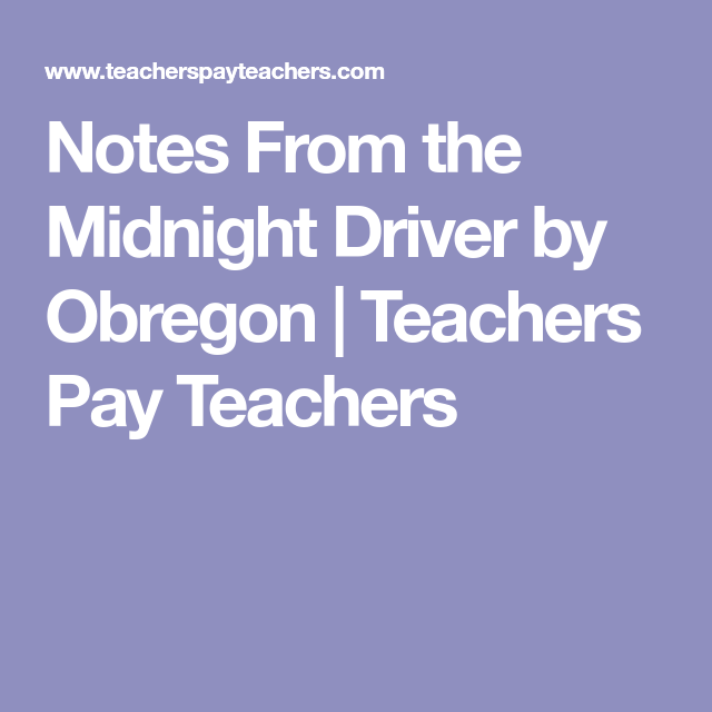 Notes From The Midnight Driver Midnight Notes Drivers