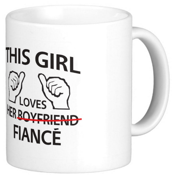 I love my Fiance Mug! - FREE SHIPPING.