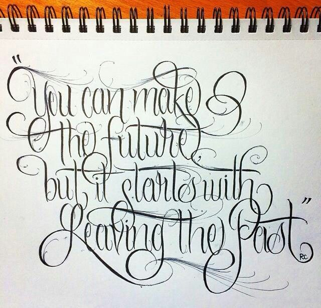"Tattoo Quotes Life Lessons: ""You Can Make The Future, But It Starts With Leaving The"
