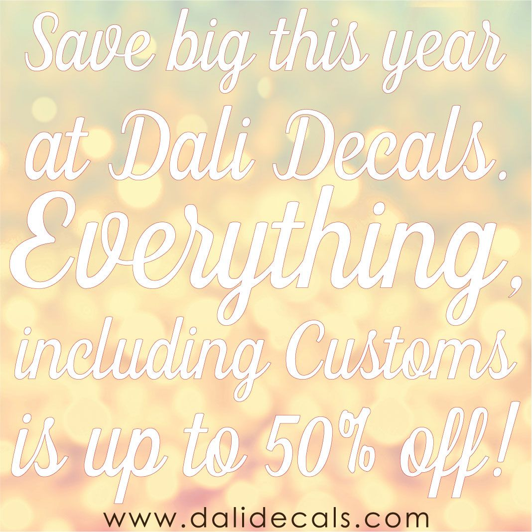Save Big with Dali Decals' Black Friday and Cyber Monday deals! Shop now to save up to 50% off now through December 2nd!