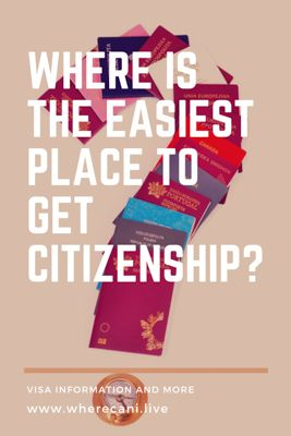 Easiest countries to get citizenship in the world