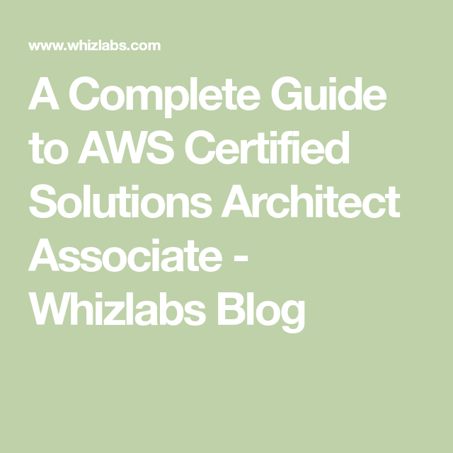 A Complete Guide To AWS Certified Solutions Architect