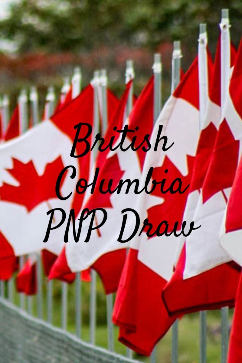 British Columbia Issues 302 Invitations In Pnp Draw In 2020 Moving To Canada Immigration Immigration Canada