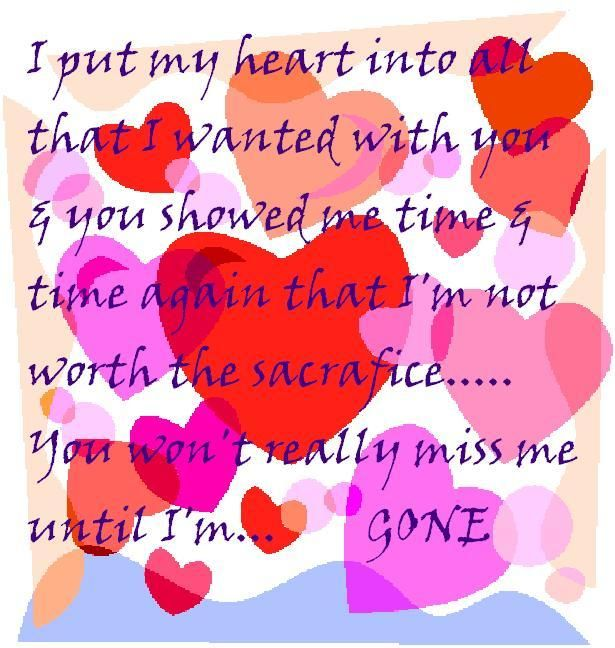 Broken heart quote You won\'t really miss me until I\'m gone! | DIY ...