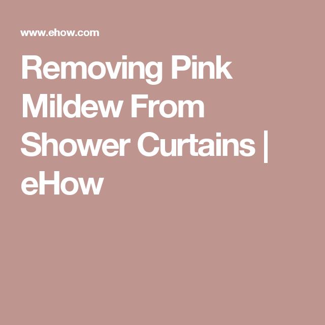 Removing Pink Mildew From Shower Curtains