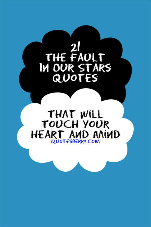 Quotes From The Fault In Our Stars 21 The Fault In Our Stars Quotes That Will Touch Your Heart And Mind .