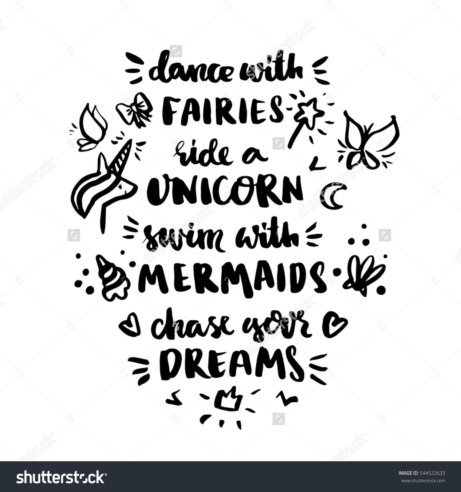 stock-vector-inscription-dance-with-fairies-ride-a-unicorn-swim-with-mermaids-chase-your-dreams-it-can-be-544522633.jpg (1500×1600)