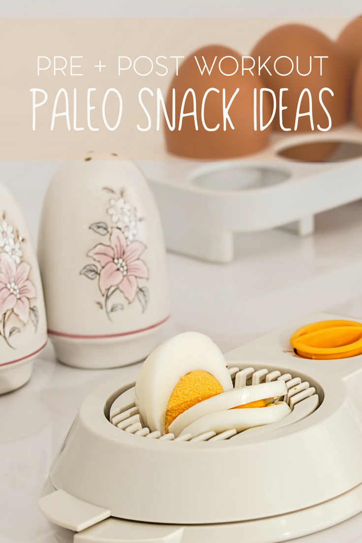 Pre and Post Workout Paleo Based Snack Ideas | Posts, The ...