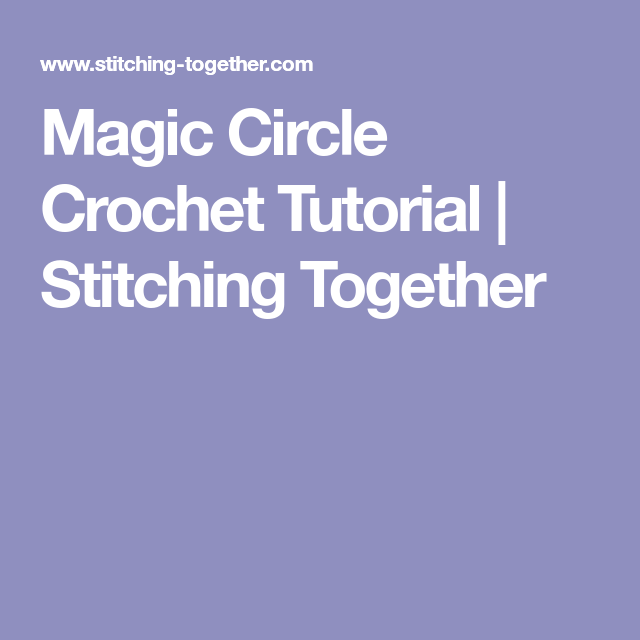 Magic Circle Crochet Tutorial | Stitching Together