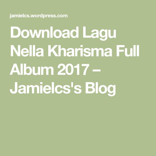 Download Lagu Nella Kharisma Full Album 2017 Lagu Dan Kenangan