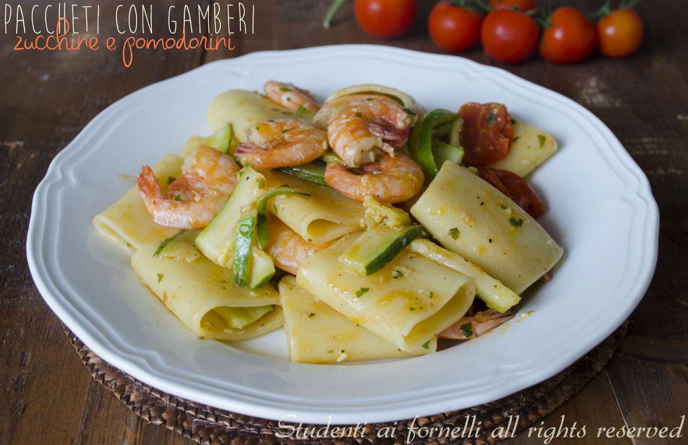 I paccheri con gamberi zucchine e pomodorini sono un primo for Ricette italiane primi piatti
