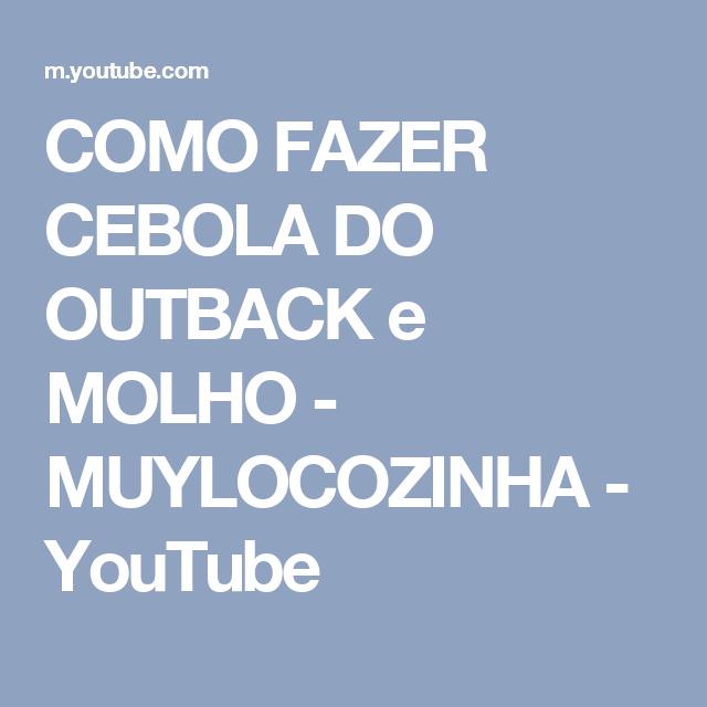 COMO FAZER CEBOLA DO OUTBACK e MOLHO - MUYLOCOZINHA - YouTube