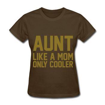METALLIC GOLD PRINT! Aunt Like A Mom Only Cooler, Women's T-Shirt
