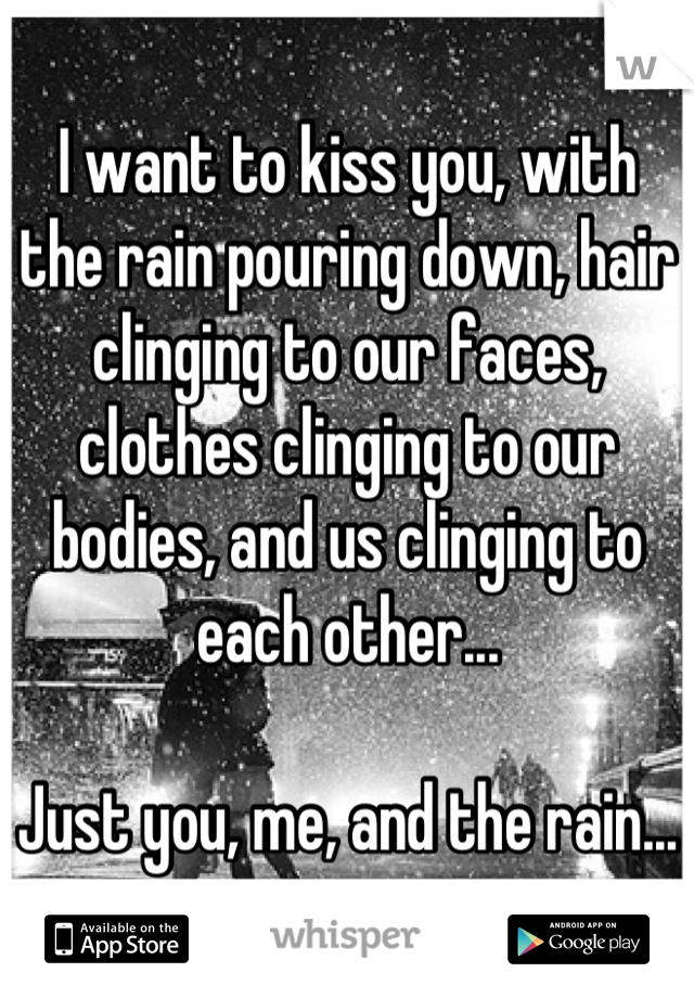 Whisper Share Secrets Express Yourself Meet New People Rain Quotes Kissing In The Rain Romantic Quotes