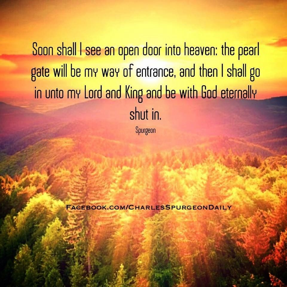 Spurgeon Soon Shall I See An Open Door Into Heaven The Pearl Gate Spurgeon Preacher Heaven