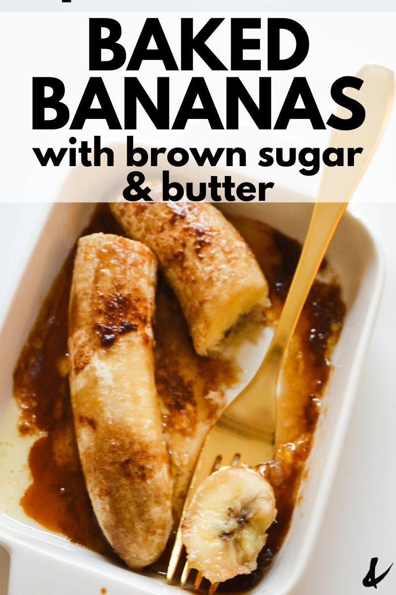 Delicious Baked Bananas With Brown Sugar Recipe Baked Banana Banana Dessert Recipes Banana Recipes Overripe