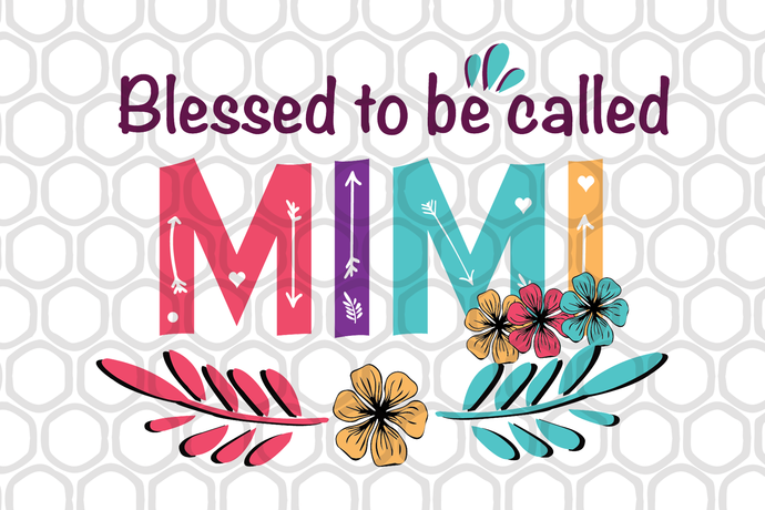 Download Blessed to be called mimi svg, mothers day svg, mothers ...