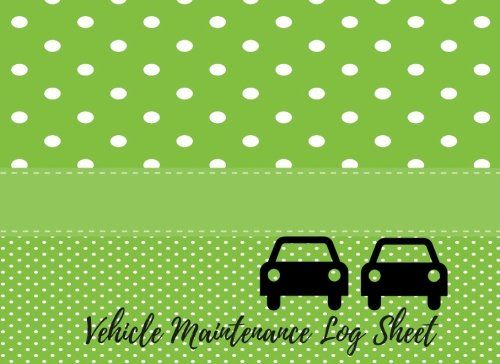 Vehicle Maintenance Log Sheet Car Maintenance Repair Log Book