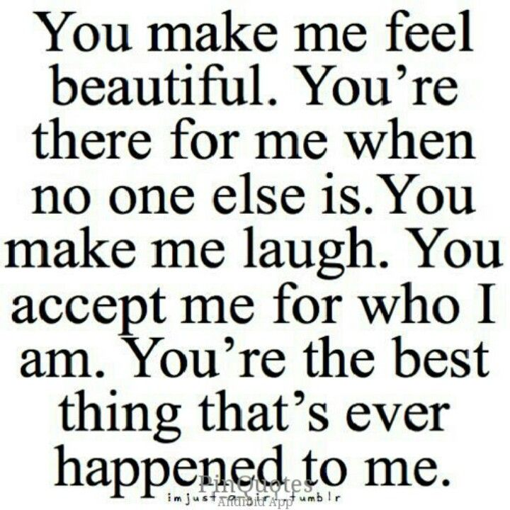 You Re The Best You Make Me Happy Quotes Boyfriend Quotes