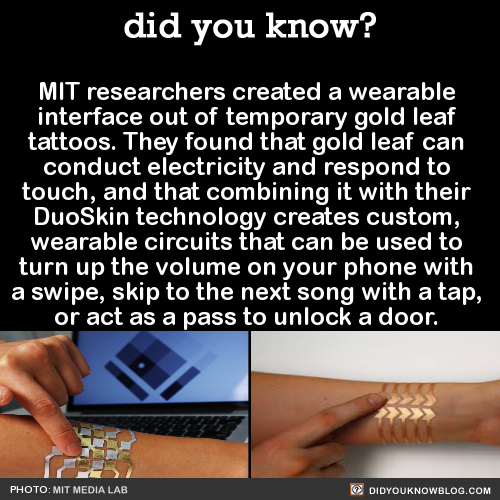 MIT researchers created a wearable interface out of temporary gold leaf tattoos. They found that gol... - #about #don't #even #FACT #feel #future #how #i #insert #is #keanu #know #meme #metallic #now #reeves #SCIENCE #TECHNOLOGY #the #this #to #WEIRD
