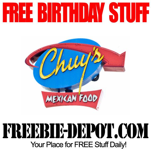 Free Birthday Stuff Chuy S Mexican Food Freebie Depot Chuys