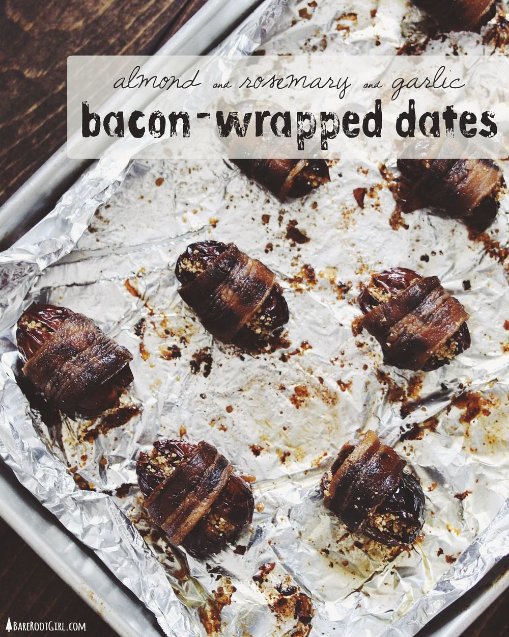 Almond, Rosemary, and Garlic - Bacon Wrapped Dates