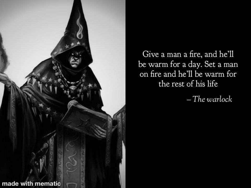 Words Of Wisdom Dndmemes Dragon Memes Dungeons And Dragons Memes Man On Fire
