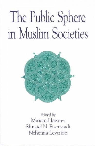 The Public Sphere in Muslim Societies