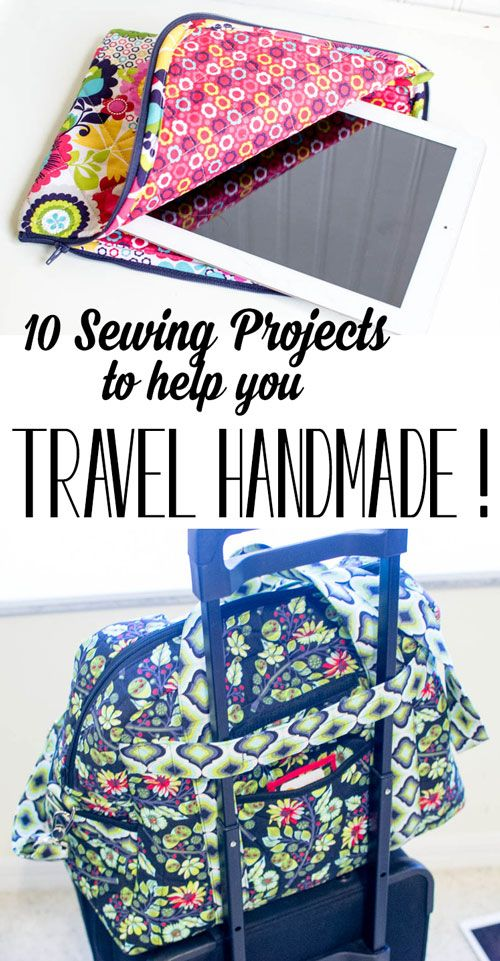 10 DIY Sewing Projects to help you Travel Handmade! — SewCanShe | Free Sewing Patterns and Tutorials