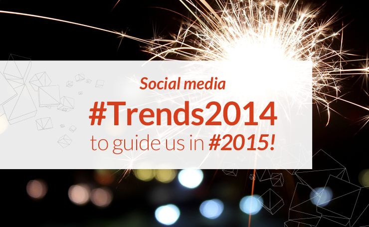 4 Social Media Trends From 2014 to Guide You in 2015