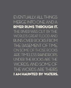 A River Runs Through It Quotes Google Search Words Quotes To