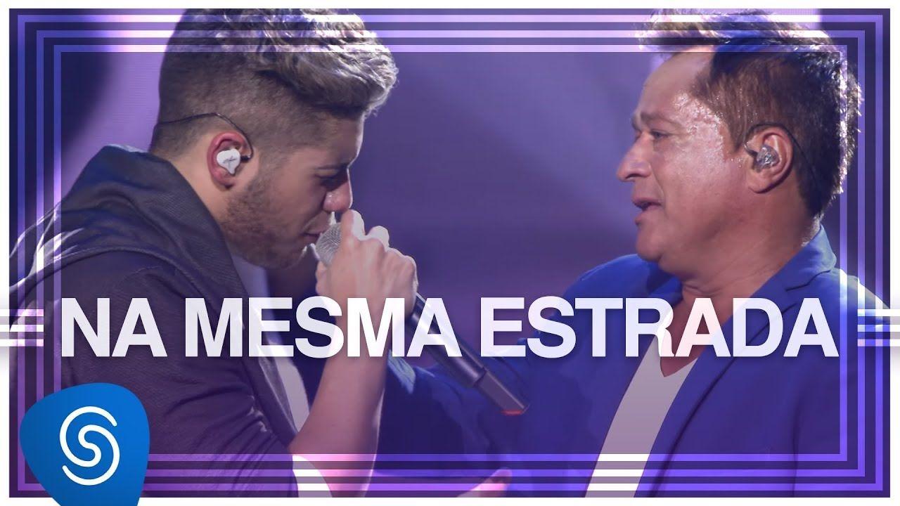 Ze Felipe Na Mesma Estrada Part Leonardo Dvd Na Mesma