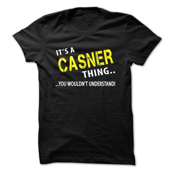Awesome Tee Its a CASNER Thing T shirts