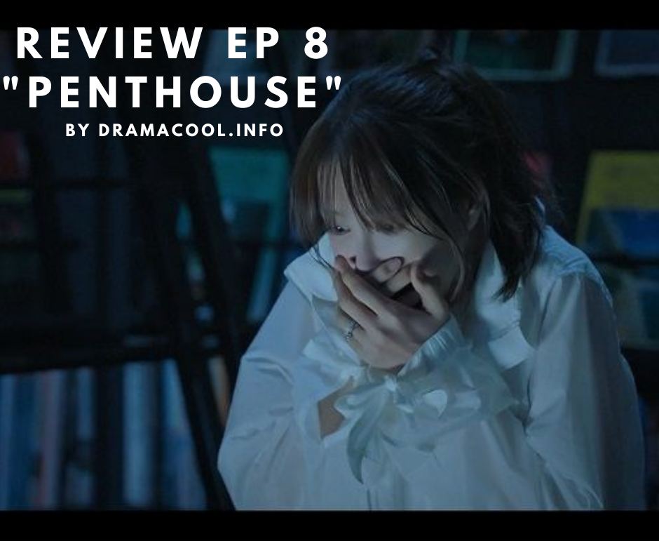 "REVIEW EP 8 ""PENTHOUSE: WAR IN LIFE"""