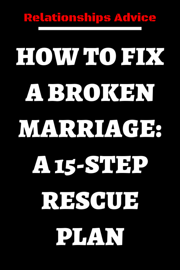 HOW TO FIX A BROKEN MARRIAGE: A 15-STEP RESCUE PLAN – Believe Catalog #relationship #relationshipgoals #female #quotes #education #entertainment #couple #couplegoals #marriage #love #lovequotes #loveislove #lovetoknow #boyfriend #boy #girl #relation #loverelationship #relationshipadvice #relationshiptips #relationshiparticles #dating #datingguide #singles #singlewomen #singlemen #howdating #fordating #mitdating #howtodating #ondating #whodating #indating#zodiacsigns