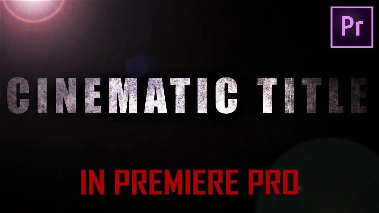 Premiere Pro CC 2019 Cinematic Text Animation Tutorial