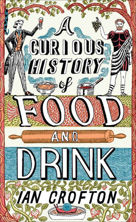 A Curious History of Food and Drink: Ian Crofton