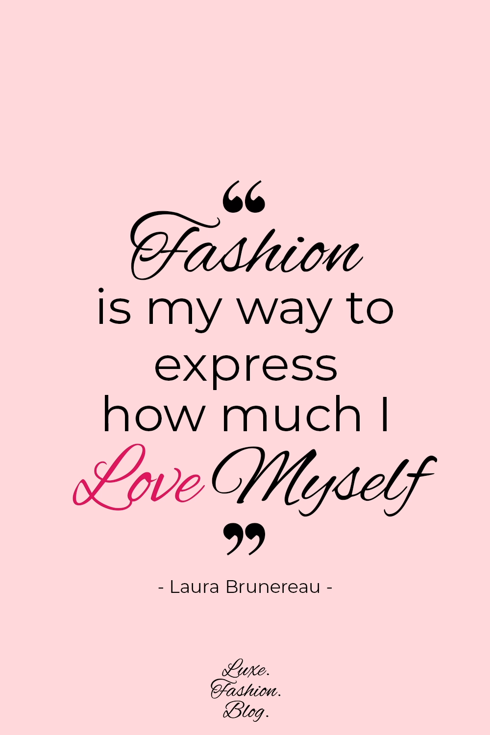 Love for Fashion Quotes - St. Valentine's Day | Quotes Self Love | LuxeFashionBlog.com