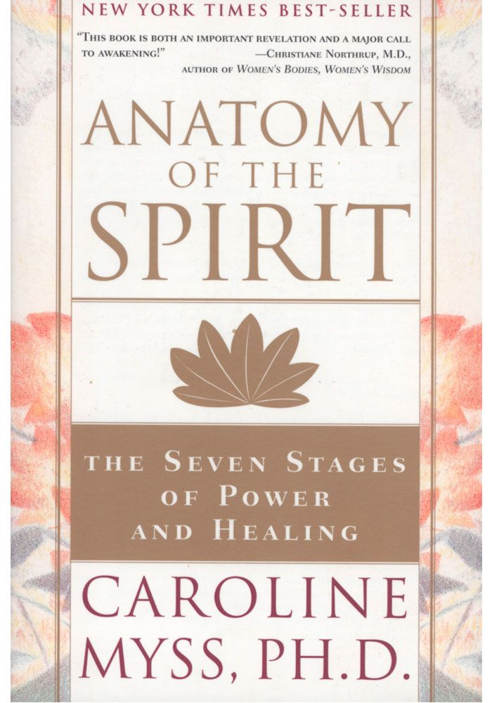 Anatomy Of The Spirit Book Anatomy Of The Spirit By Caroline Myss
