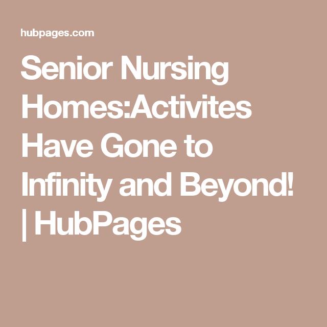 Senior Nursing HomesActivites Have Gone To Infinity And Beyond - Infinity nursing homes
