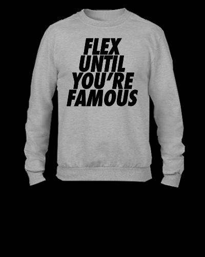 Flex Until You're Famous