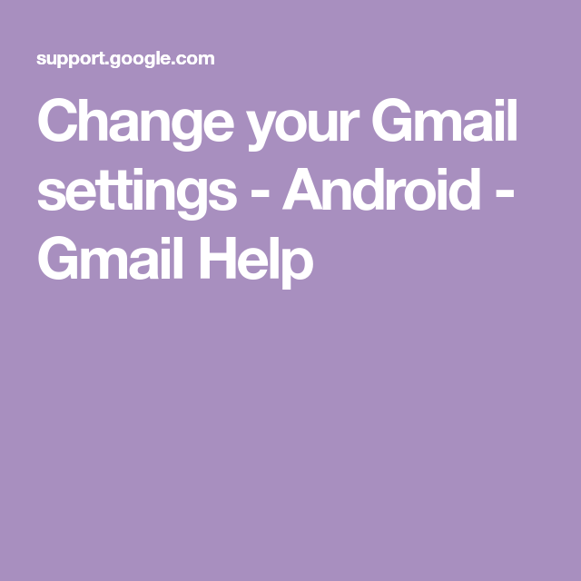 Change Your Gmail Settings - Android - Gmail Help
