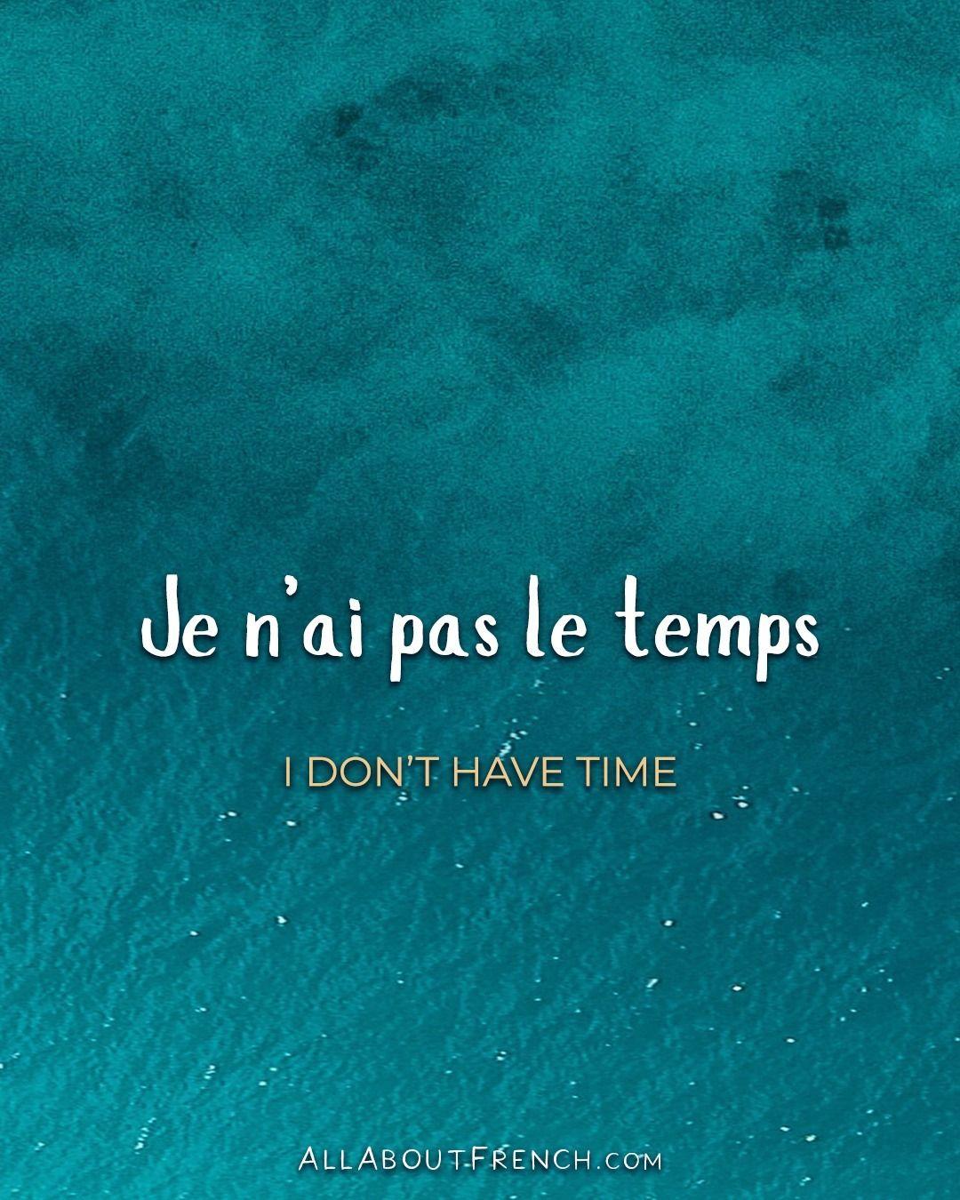 """Je N'ai Pas Le Temps : temps, About, French, Instagram:, """"✨, Temps, Don't, Time, /ʒə, Tɑ̃/, •••, Follow, @all.fren…, Time,, Words,, Instagram"""