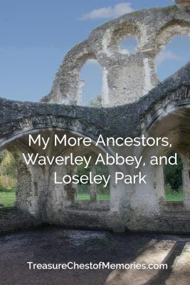 My More Ancestors, Waverley Abbey and Loseley Park - The connection I found while traveling between Sir George More, Sir William More, Sir Christopher More and Waverley Abbey and Loseley park.  Part 1. #genealogy #familyhistory #ancestorprofiles #ancestraltravel #familystories #ancestors