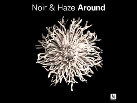 Noir Haze Around Original Mix Noir Electronic Dance Music