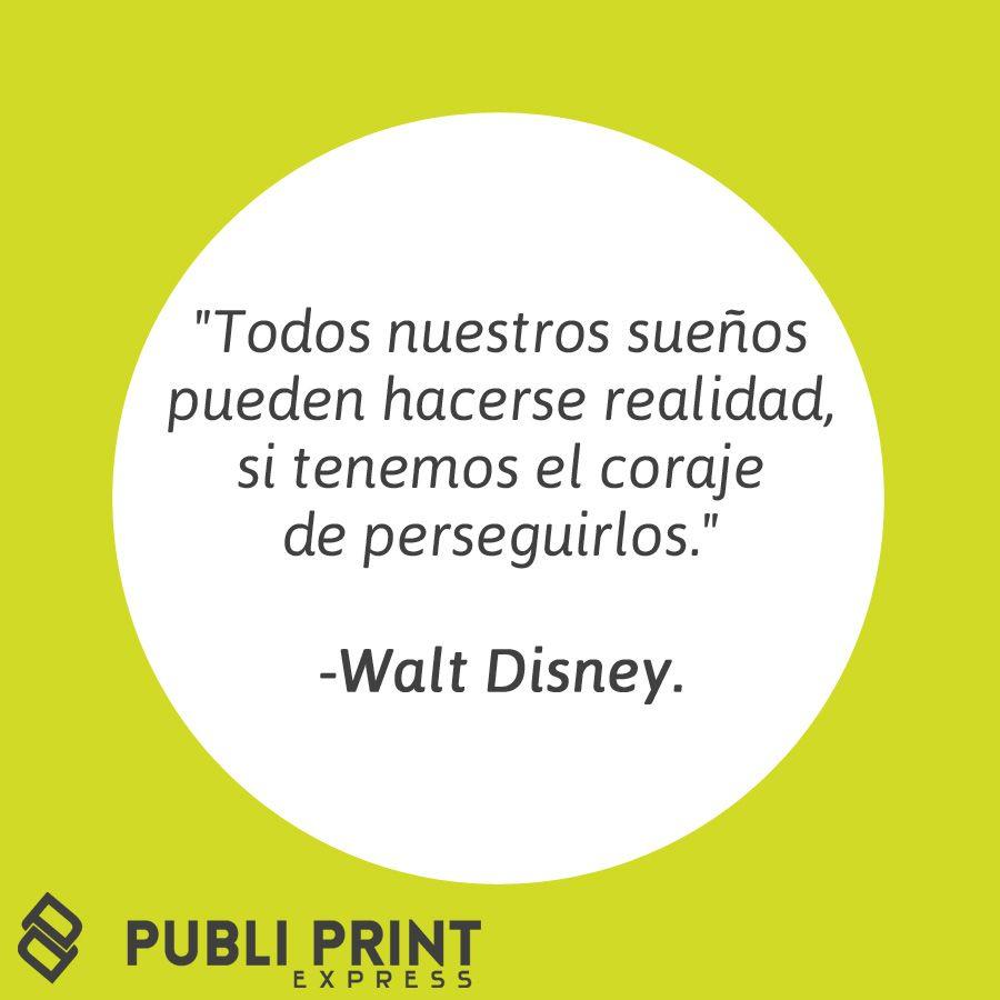 Todos Nuestros Sueños Pueden Hacerse Realidad Si Tenemos El Coraje De Perseguirlos Walt Disney Words New Words Pie Chart